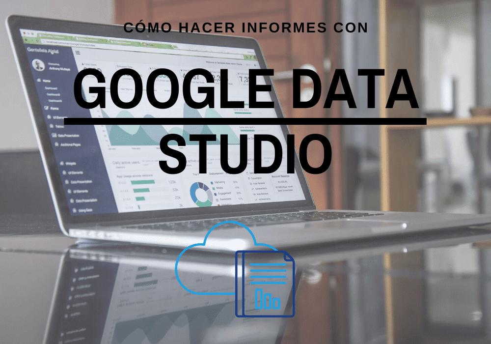como crear informes con google data studio