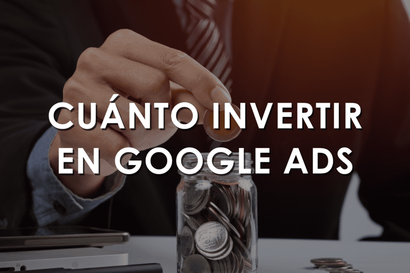 cuanto invertir en google ads