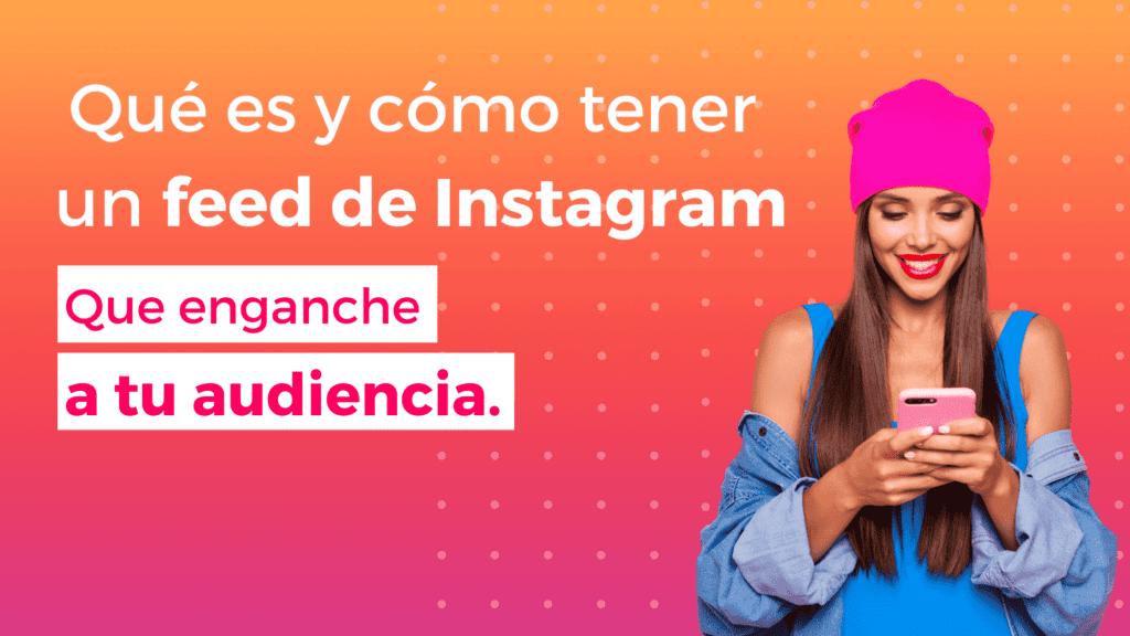 Qué es y cómo tener un feed de Instagram